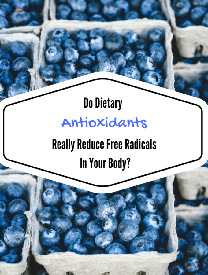 do-dietary-antioxidants-really-reduce-free-radicals-in-your-body-2