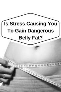 Is Stress Causing You To Gain Dangerous Belly Fat? Part 1