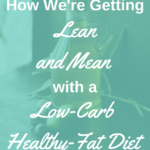 How We're Getting Lean And Mean With A Low-Carb Healthy-Fat Diet