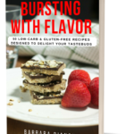 Bursting With Flavor: 50 Low-Carb And Gluten-Free Recipes Designed To Delight Your Tastebuds