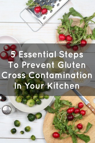 5 Essential Steps to Prevent Gluten Cross Contamination In Your Kitchen
